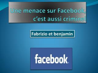 Une menace sur Facebook, c'est aussi criminel