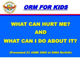 ORM FOR KIDS