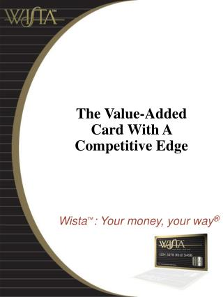 The Value-Added Card With A Competitive Edge
