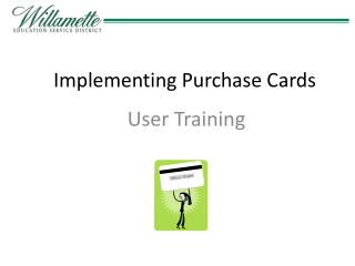 Implementing Purchase Cards