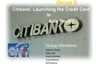 Group 8 Citibank: Launching the Credit Card in                     Asia Pacific