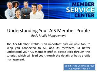 Understanding Your AIS Member Profile Basic Profile Management
