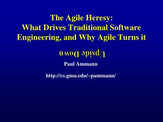 The Agile Heresy: What Drives Traditional Software Engineering, and Why Agile Turns it