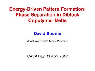 Energy-Driven  Pattern Formation:  Phase Separation in  Diblock Copolymer Melts