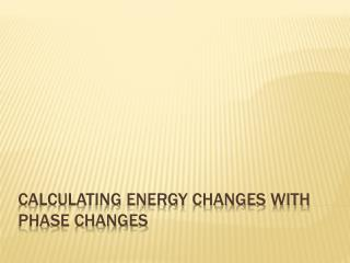 Calculating energy changes with phase changes