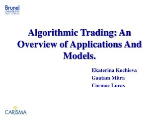 Algorithmic Trading: An Overview of Applications And Models.