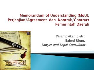 Disampaikan oleh  : Bahrul Ulum , Lawyer  and Legal Consultant