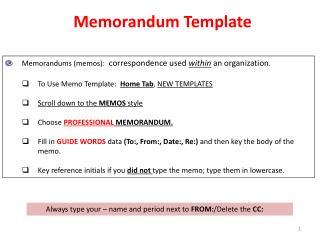 Memorandums (memos): correspondence  used  within  an organization .