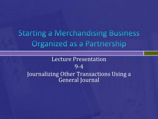 Starting a Merchandising Business Organized as a Partnership