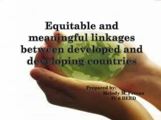 Equitable and meaningful linkages between developed and developing countries