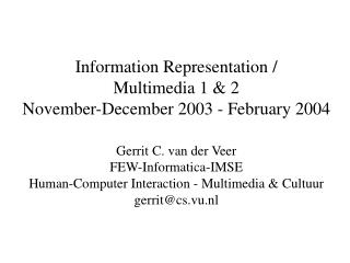 Information Representation / Multimedia 1 & 2 November-December 2003 - February 2004