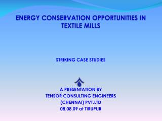 ENERGY CONSERVATION OPPORTUNITIES IN TEXTILE MILLS