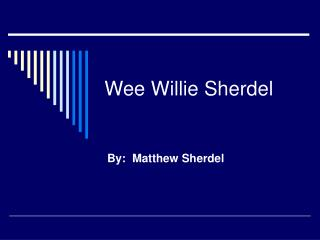 Wee Willie Sherdel