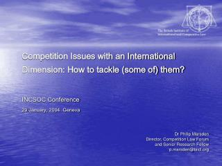 Competition Issues with an International Dimension: How to tackle (some of) them?
