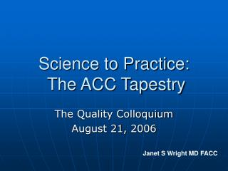 Science to Practice:  The ACC Tapestry
