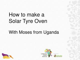 How to make a  Solar Tyre Oven With Moses from Uganda