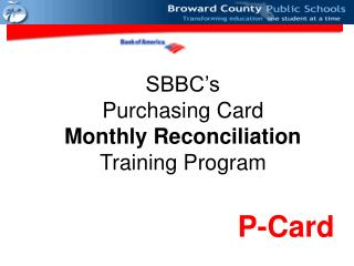 SBBC�s Purchasing Card  Monthly Reconciliation  Training Program