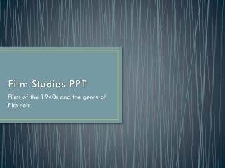 Film Studies  PPT