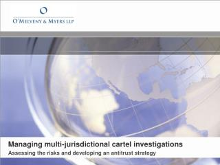 Managing multi-jurisdictional cartel investigations