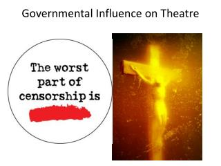 Governmental Influence on Theatre