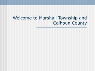 Welcome to Marshall Township and Calhoun County