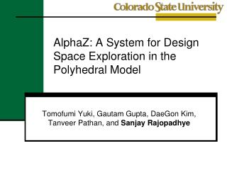 AlphaZ : A System for Design Space Exploration in the Polyhedral Model