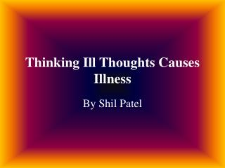 Thinking Ill Thoughts Causes Illness