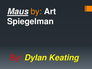 Maus  by:  Art Spiegelman