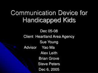 Communication Device for Handicapped Kids