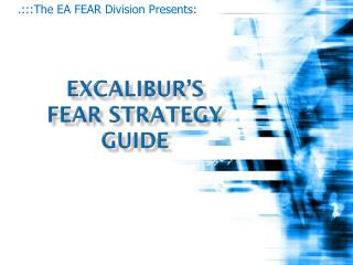 ExcalibuR's  FEAR strategy guide
