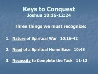 Keys to Conquest Joshua 10:16-12:24