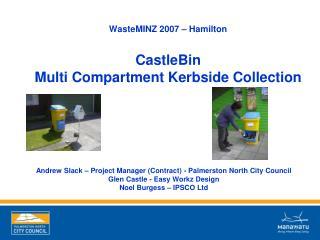 WasteMINZ 2007 – Hamilton CastleBin Multi Compartment Kerbside Collection