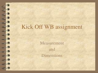 Kick Off WB assignment