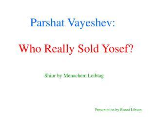 Parshat Vayeshev: