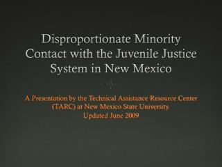 Disproportionate Minority Contact with the Juvenile Justice System in New Mexico