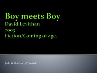 Boy meets Boy  David  Levithan 2003 Fiction/Coming of age.