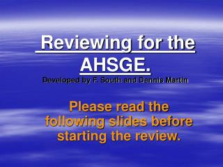 Reviewing for the AHSGE. Developed by F. South and Dennis Martin