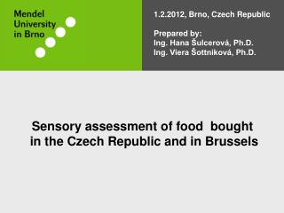 Sensory assessment of food  bought  in the Czech Republic and in Brussels