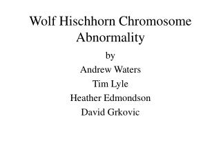 Wolf Hischhorn Chromosome Abnormality