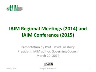IAIM Regional Meetings (2014) and IAIM Conference (2015)