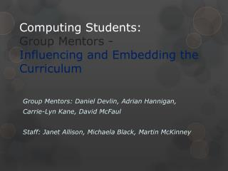Computing  Students: Group  Mentors  - Influencing  and  Embedding  the  Curriculum