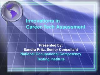 Innovations in  Career-Tech Assessment