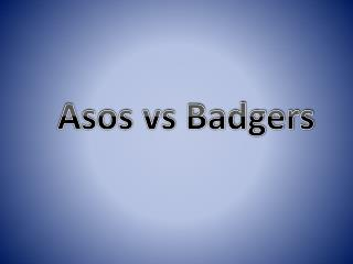 Asos vs Badgers