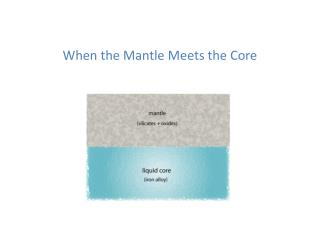 When the Mantle Meets the Core