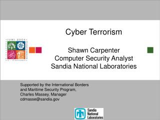 Cyber Terrorism Shawn Carpenter Computer Security Analyst Sandia National Laboratories