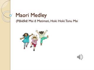 Maori Medley