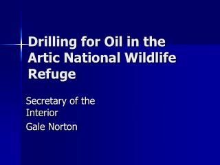 Drilling for Oil in the Artic National Wildlife Refuge