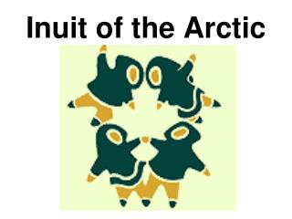 Inuit of the Arctic