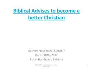 Biblical Advises to become a better Christian