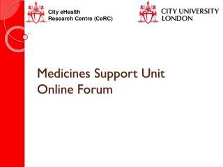Medicines Support Unit Online Forum